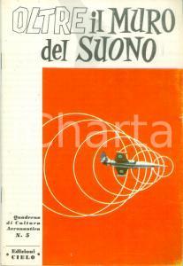 1966 OLTRE IL MURO DEL SUONO Aerei a reazione *Quaderno Cultura Aeronautica n. 5