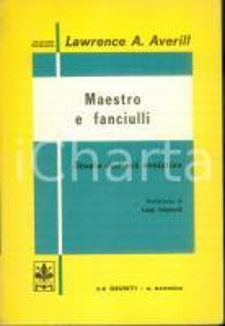 1954 Lawrence A. AVERIL Maestro e fanciulli studio età evolutiva Edizione GIUNTI