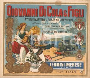 1920 ca TERMINI IMERESE (PA) Giovanni DI COLA Stabilimento paste *ETICHETTA