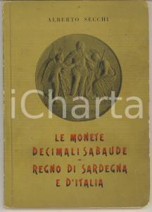 1955 Alberto SECCHI Le monete decimali sabaude 1816-1946 *Con dedica AUTOGRAFA