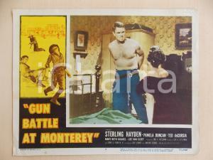 1957 GUN BATTLE AT MONTEREY Sterling HAYDEN a petto nudo *Manifestino LOBBY CARD