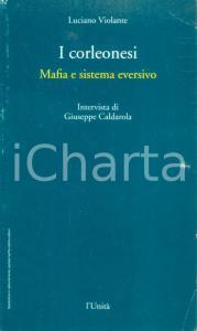 1993 Luciano VIOLANTE I corleonesi Mafia sistema eversivo *Pubblicazione L'Unità