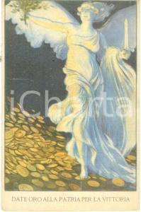 1918 PROPAGANDA WW1 Date oro alla Patria per la Vittoria *Cartolina FP NV