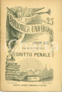 1902 BIBLIOTECA UNIVERSALE Giovanni BOVIO Saggio critico del dritto penale