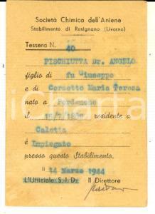 1944 ROSIGNANO MARITTIMO Società Chimica dell'Aniene - Tessera Angelo PISCHIUTTA