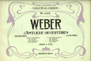 1910 Carl Maria von WEBER Samtliche Ouverturen - Piano *Ed. UNIVERSAL n° 4680