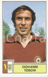 PANINI - CALCIATORI 1971 - 1972 Figurina Giovanni TOSCHI Serie A TORINO