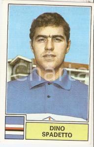 PANINI - CALCIATORI 1971 - 1972 Figurina Dino SPADETTO *Serie A SAMPDORIA