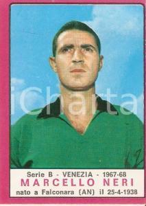 PANINI - CALCIATORI 1967 - 1968 Figurina Marcello NERI *Serie B VENEZIA