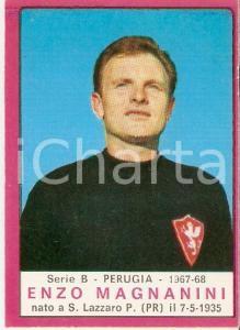 PANINI - CALCIATORI 1967 - 1968 Figurina Enzo MAGNANINI *Serie B PERUGIA