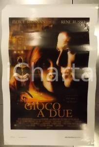 1999 GIOCO A DUE Pierce BROSNAN Rene RUSSO *Locandina DANNEGGIATA 33x75