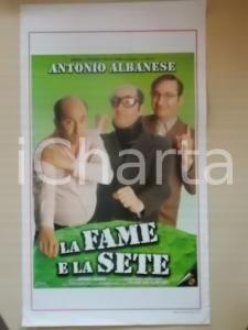 1999 LA FAME E LA SETE Antonio ALBANESE Lorenza INDOVINA *Locandina 33x55