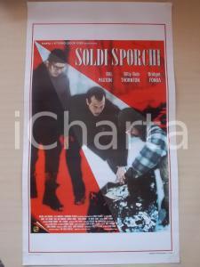 1998 SOLDI SPORCHI Billy Bob THORTON Bridget FONDA Sam RAIMI *Locandina 33x57