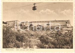 1935 ca MONTECASSINO (FR) Teleferica e lato sud-ovest dell'ABBAZIA *Cartolina FG