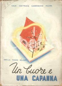 1943 A. TONDINI MELGARI Un cuore e una capanna GALBIATI
