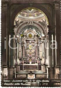 1965 ca UDINE Santuario Beata Vergine delle Grazie - Cappella *Cartolina FG NV