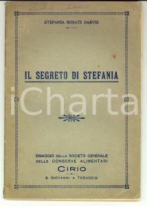 1930 ca Stefania ROSATI DARVIS Il segreto di Stefania *Ricettario CIRIO 64 pp.