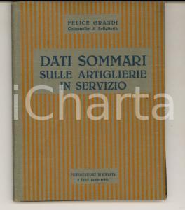1934 Colonnello Felice GRANDI Dati sommari sulle Artiglierie in servizio