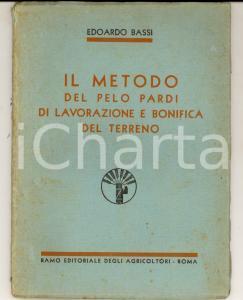 1933 Edoardo BASSI Metodo del pelo Pardi di lavorazione e bonifica del terreno