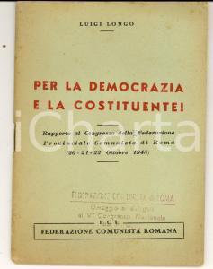 1945 Luigi LONGO Per la democrazia e la Costituente! *PCI Federazione Romana