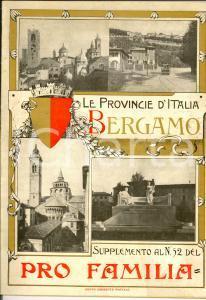 1910 ca Provincie d'Italia BERGAMO *Supplemento PRO FAMILIA ILLUSTRATO 48 pp.