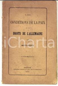 1871 HISTORICUS Les conditions de la paix *Imprimerie PFEFFER ET PUKY pp. 32
