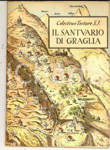1939 Celestino TESTORE Il Santuario di GRAGLIA *ILLUSTRATO 64 pp.