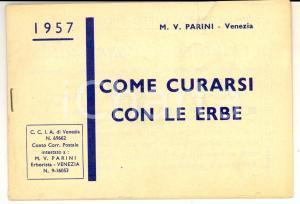 1957 VENEZIA M. V. PARINI - Come curarsi con le erbe *Listino prezzi 32 pp.