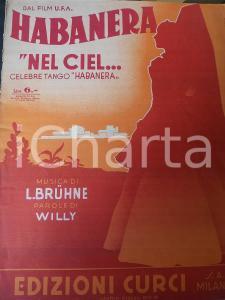 1938 BRUHNE - WILLY Nel ciel - Tango dal film HABANERA *Spartito CURCI MILANO