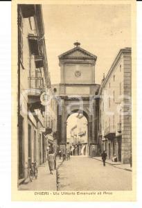 1933 CHIERI (TO) Via Vittorio Emanuele ed arco *Cartolina ANIMATA FP VG