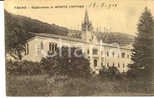 1909 ABANO TERME Stabilimento MONTE ORTONE *Cartolina a Paolina GAZZOLA GALLENGA