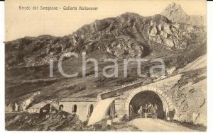 1916 PASSO DEL SEMPIONE Galleria KALTWASSER con passaggio di carretto *Cartolina