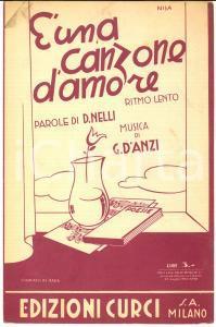 1940 NELLI - D'ANZI E' una canzone d'amore *Spartito CURCI da