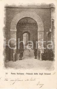 1905 ROMA Porta Vaticana Soldati davanti al PALAZZO DEGLI SVIZZERI *Cartolina FP