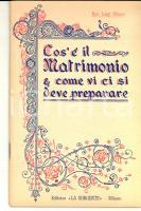 1943 Luigi OLDANI Cos'è il matrimonio e come ci si deve preparare *LA SORGENTE