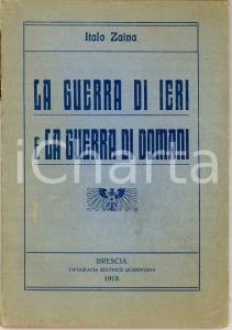 1919 Italo ZAINA La guerra di ieri e la guerra di domani *Ed. QUERINIANA BRESCIA