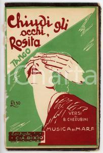 1929 B. CHERUBINI Chiudi gli occhi, Rosita - Tango *Spartito C. A. BIXIO
