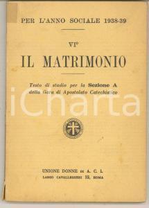 1938 UNIONE DONNE A.C.I. Il matrimonio - Testo per gara apostolato catechistico