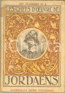 1907 ART FLAMAND Les chefs d'eouvre de JORDAENS *SAARBACH'S NEWS EXCHANGE