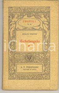 1923 ROMA Adolfo VENTURI Michelangelo *Ed. FORMIGGINI Profili n° 64