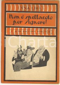 1923 Non è spettacolo per signore *Collana UNA LIRA - Ed. MODERNISSIMA MILANO