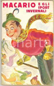 1942 MACARIO e gli sport invernali *Ed. SONZOGNO MILANO 96 pp. UMORISMO