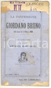 1889 Antonio MARTINATI Confessione di Giordano Bruno nelle carceri *DANNEGGIATO