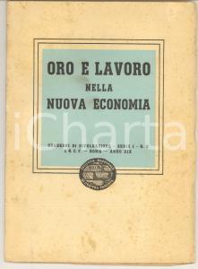 1941 Oro e lavoro nella nuova economia *Quaderno Istituto CULTURA FASCISTA