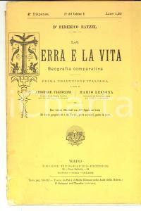 1900 ca Federico RATZEL La terra e la vita - Geografia *4^ dispensa vol. I