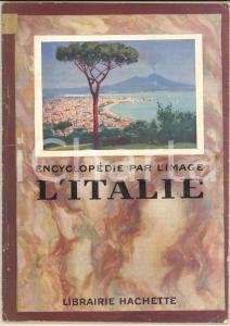 1929 ENCYCLOPEDIE PAR L'IMAGE L'Italie *Librairie HACHETTE 64 pp.