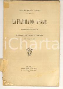 1900 Lodovico FORESTI La fiamma od i vermi? *BOLOGNA - Società di Cremazione