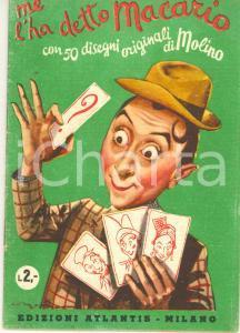 1940 ca Me l'ha detto MACARIO *Ed. ATLANTIS MILANO 32 pp. UMORISMO Ill. MOLINO