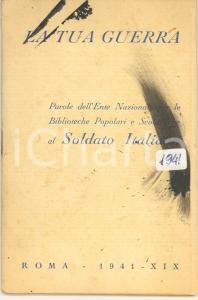 1941 Ente Nazionale Biblioteche - La tua guerra *Libretto PROPAGANDA 32 pp.