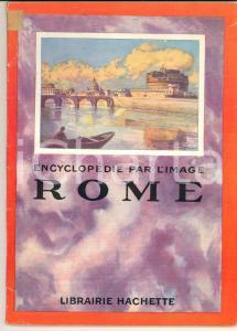 1937 ENCYCLOPEDIE PAR L'IMAGE Rome *Librairie HACHETTE  PARIS 64 pp.